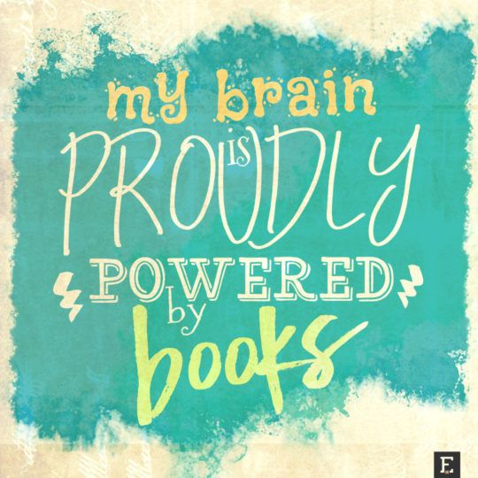 my brain is proudly powered by the books